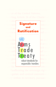 Signature and Ratification: Arms Trade Treaty - Robust Standards for Responsible Transfers (UNODA, 2013)  image